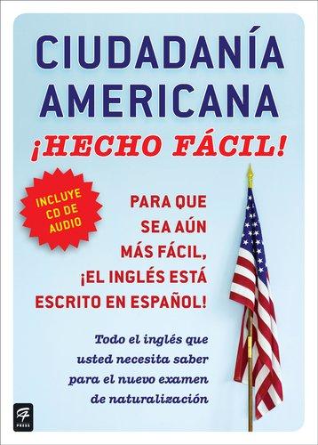 Ciudadania Americana, Con/CD: Hecho Facil! [With CD (Audio)] = United States Citizenship, W/CD