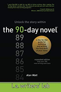 The 90-Day Novel: Unlock the Story Within 9780983141204