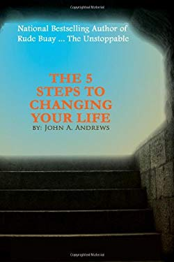 The 5 Steps to Changing Your Life 9780983141938