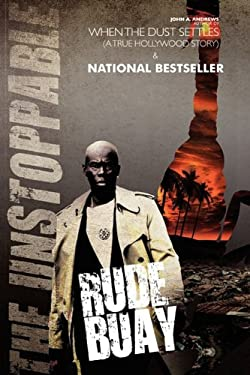 Rude Buay ... the Unstoppable 9780983141952