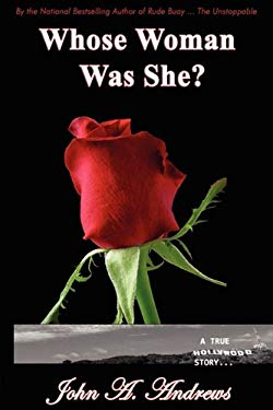 Whose Woman Was She? a True Hollywood Story 9780983141969