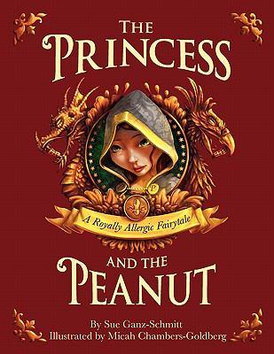 The Princess and the Peanut: A Royally Allergic Fairytale 9780983148708