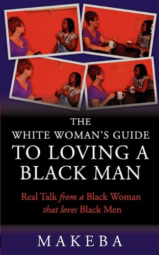 The White Womans Guide to Loving a Black Man 9780983174318