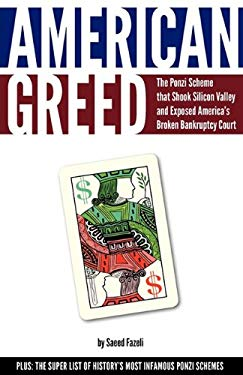 American Greed: The Ponzi Scheme That Shook Silicon Valley and Exposed America's Broken Bankruptcy Court 9780983177104