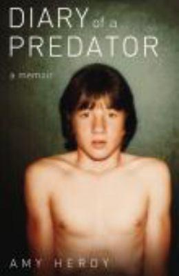 Diary of a Predator: A Memoir 9780983180227