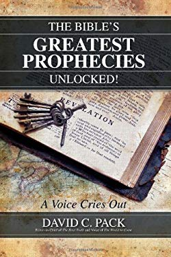 The Bible's Greatest Prophecies Unlocked! - A Voice Cries Out 9780983181521