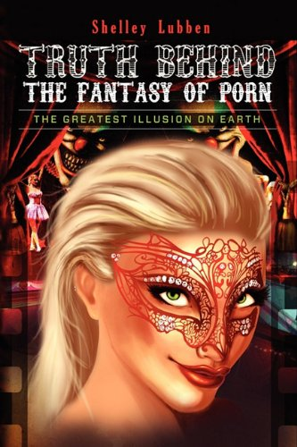 Truth Behind the Fantasy of Porn 9780983189008