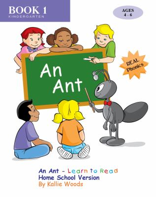 An Ant - Learn to Read, Homeschool Version, Book 1 9780983202318