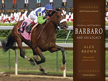 Greatness and Goodness: Barbaro and His Legacy 9780983213901