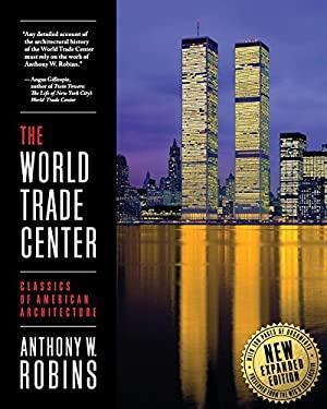 The World Trade Center (Classics of American Architecture) 9780983227502