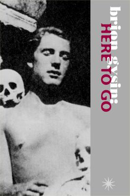 Brion Gysin: Here to Go: Interviews and Texts 9780983248033