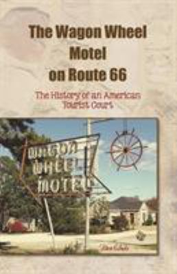 The Wagon Wheel Motel on Route 66 9780983260509