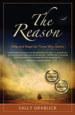 The Reason - Help and Hope for Those Who Grieve 9780983273707