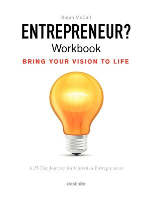 Entrepreneur? Workbook, Bring Your Vision to Life: A 25 Day Journey for Christian Entrepreneurs 9780983276821