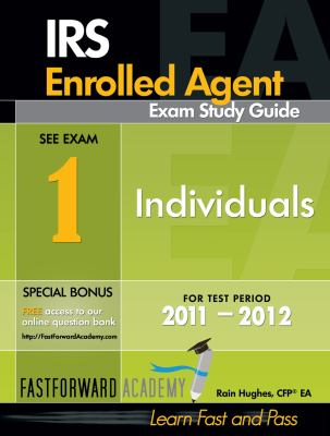 IRS Enrolled Agent Exam Study Guide 2011-2012: Part 1-Individuals, with Free Online Test Bank 9780983279419
