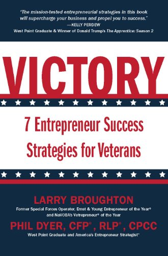 Victory: 7 Entrepreneur Success Strategies for Veterans 9780983303008