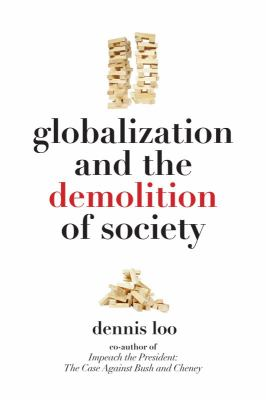 Globalization and the Demolition of Society 9780983308102