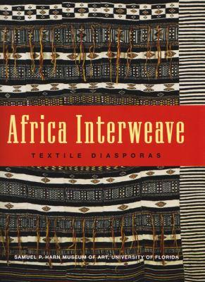 Africa Interweave: Textile Diasporas 9780983308508