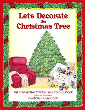 Let's Decorate the Christmas Tree: An Interactive Sticker and Pop-Up Book 9780983310709
