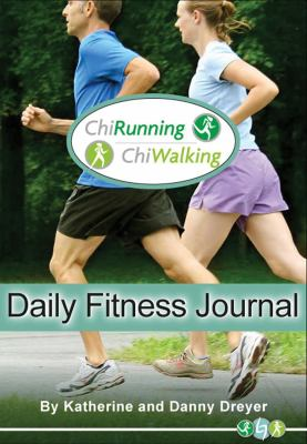 ChiRunning/ChiWalking Daily Fitness Journal 9780983318613