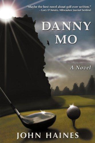 Danny Mo a Novel 9780983324973