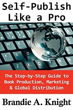 Self-Publish Like a Pro 9780983327301
