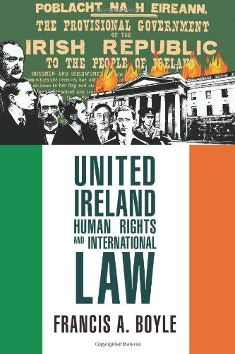United Ireland, Human Rights and International Law 9780983353928