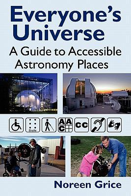 Everyone's Universe: A Guide to Accessible Astronomy Places 9780983356707