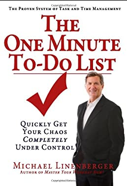 The One Minute To-Do List: Quickly Get Your Chaos Completely Under Control 9780983364702