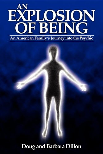 An Explosion of Being: An American Family's Journey Into the Psychic [New Edition] 9780983368403