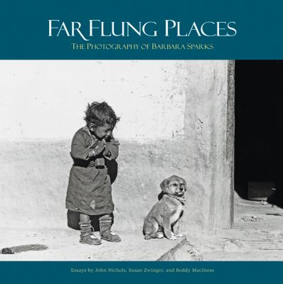 Far Flung Places: The Photography of Barbara Sparks 9780983368533