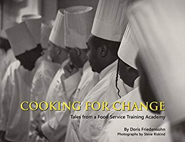 Cooking for Change: Tales from a Food Service Training Academy 9780983371151