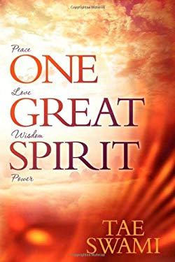 One Great Spirit: Peace, Love, Wisdom, Power 9780983371502