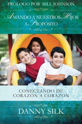 Amando a Nuestros Hijos a Proposito 9780983389545