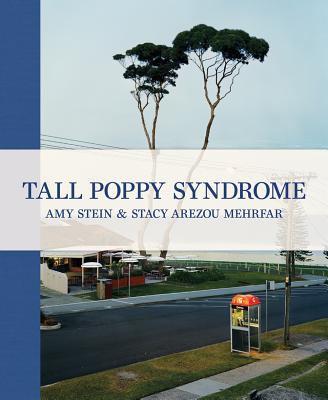 Amy Stein & Stacy Arezou Mehrfar: Tall Poppy Syndrome 9780983394228