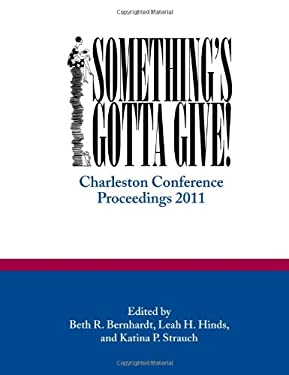 Something's Gotta Give: Conference Proceedings, 2011 9780983404323