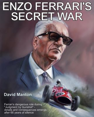 Enzo Ferrari's Secret War 9780983413301