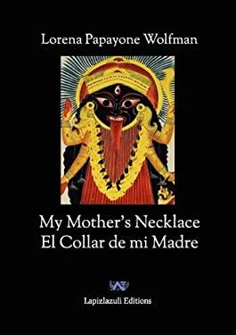 My Mother's Necklace - El Collar de Mi Madre (English-Spanish) 9780983414100