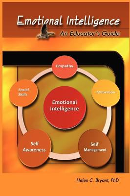 Emotional Intelligence: An Educator's Guide 9780983430735