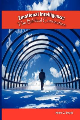 Emotional Intelligence: The Biblical Connection 9780983430742