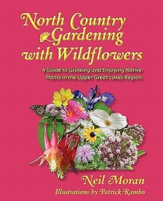 North Country Gardening with Wildflowers 9780983441304