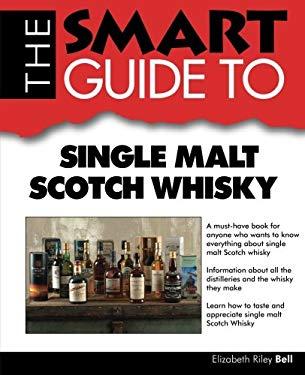 The Smart Guide to Single Malt Scotch Whisky 9780983442141