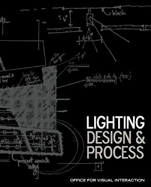 Lighting Design & Process: Office for Visual Interaction 9780983450153