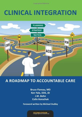 Clinical Integration: A Roadmap to Accountable Care 9780983482444