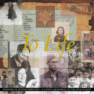 To Life: 36 Stories of Memory and Hope 9780983486312