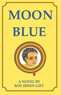 Moon Blue 9780983495611