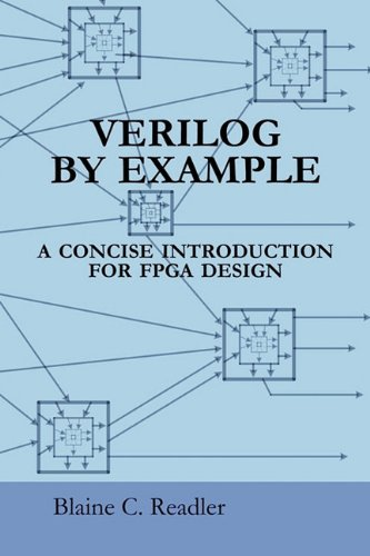 Verilog by Example: A Concise Introduction for FPGA Design 9780983497301