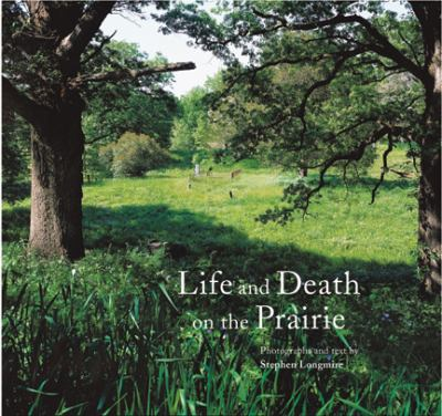 Life and Death on the Prairie 9780983497806