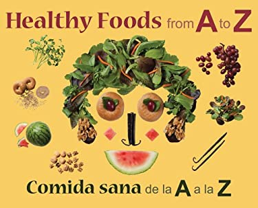 Healthy Foods from A to Z: Comida Sana de La A A La Z 9780983498315