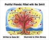 Fruitful Friends: Filled with the Spirit (Fruitful Friends) 22721711
